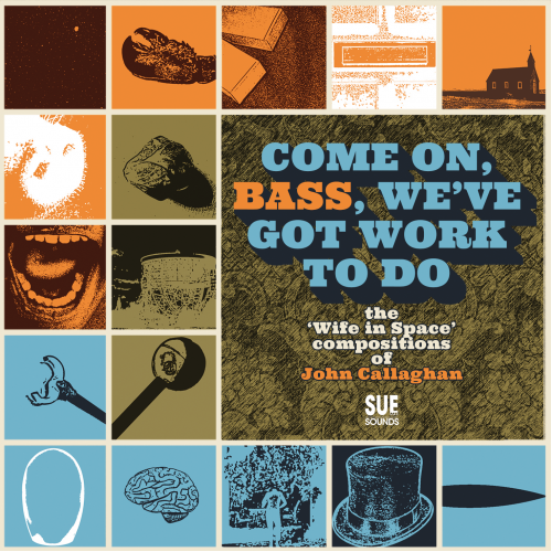 Come on, Bass, We've Got Work To Do by John Callaghan (limited edition CD) - PRE-ORDER