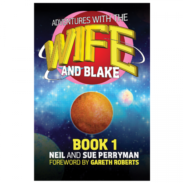Adventures With The Wife and Blake (Book One) Paperback